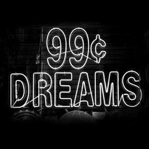 99c Dreams
