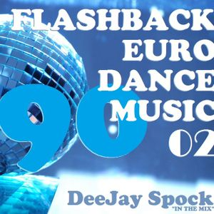 DeeJay Spock - Flashback Euro Dance Music (volume 02)