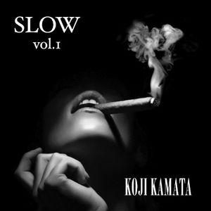 "KOJI KAMATA  DJ MIX    "" SLOW vol.1 """