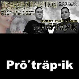 Protrapik - Trance Seduction Guest Mix October 2012