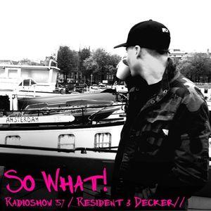 So What Radioshow 57/Alex Decker [3rd Resident]