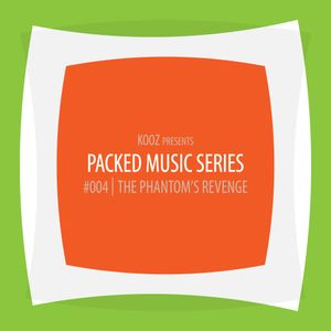 KOOZ - Packed Music Series #004 : The Phantom's Revenge