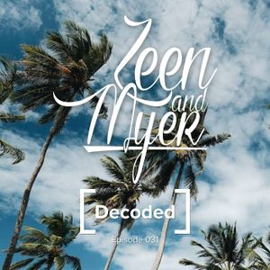 Zeen & Myer - Decoded 031
