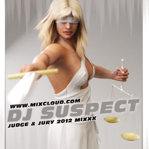 THE 2012 'JUDGE & JURY' MIXXX