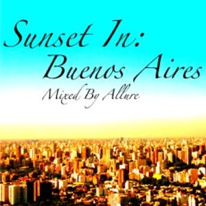 Sunset In: Buenos Aires [CD1] Mixed By Allure (Wally Valenzuela) Re-Upload