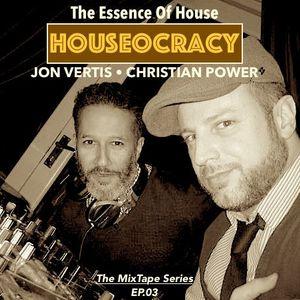 Houseocracy Ep.03 - Christian Power & Jon Vertis (March 2016)