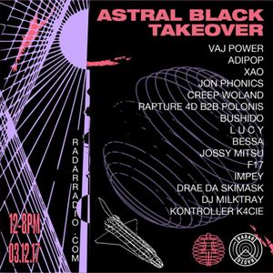 Creep Woland [Astral Black Takeover] - 3rd December 2017