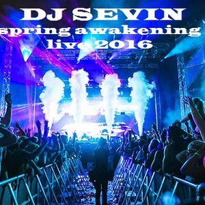 DJ SEVIN - LIVE @ SPRING AWAKENING 2016 - DAY 3 - CLOSING SET