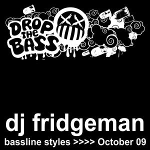 DJ Fridgeman - Bassline Styles 1 - Oct09