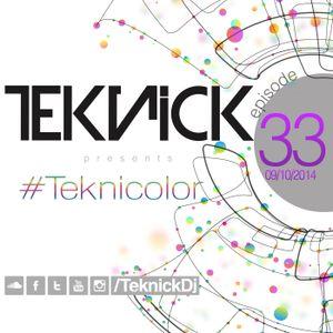 Teknick presents #Teknicolor 33