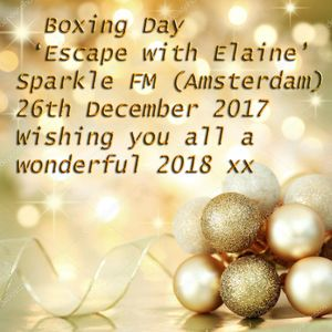 'Christmas Escape with Elaine' Broadcast on Sparkle FM (Amsterdam) 26th December 2017
