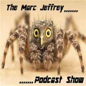 The Marc Jeffrey Podcast Show  -  Pilot show  -  8th feb 2017