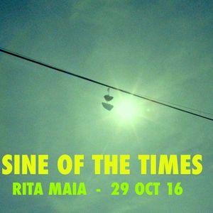 Sine Of The Times - Rita Maia - 29 Oct 16