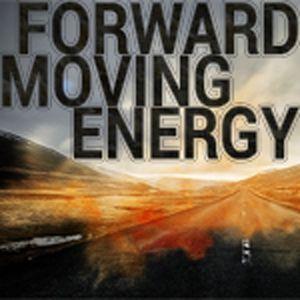 Forward Moving Energy Episode 61