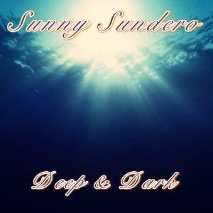 Sunny Sundero - Deep & Dark