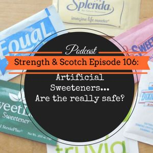 SS 106 - Artificial Sweeteners... Are They Really Safe?
