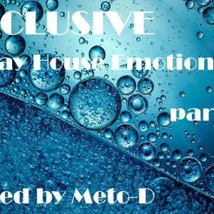 Exclusive May House Emotions (part 2) mixed by Meto-D