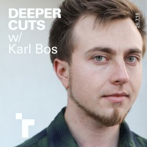 Deeper Cuts with Karl Bos - 26 July 2018