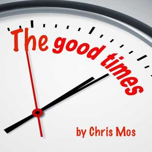 ***The Good Times***  @ChrisMoscioni