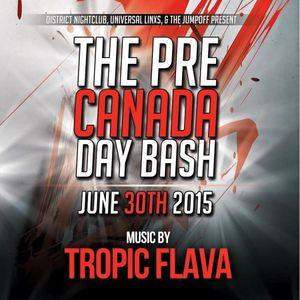 The Pre Canada Day Bash | Tropic Flava & DJ Hypa | The White Room District NightClub