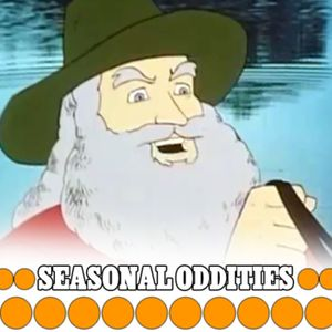 009 - Seasonal Oddities