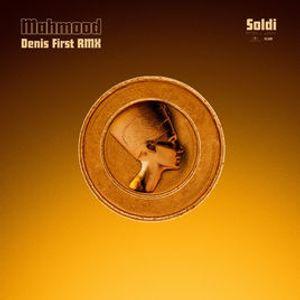 Mahmood - Soldi (Denis First Remix) by DENIS FIRST & VLADLEN