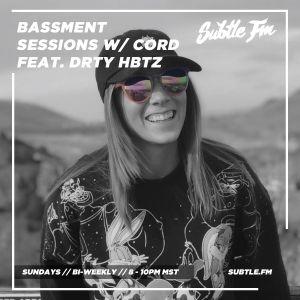 CORD - Bassment Sessions On Subtle.FM with DRTY HBTZ [03.17.2019] [073]