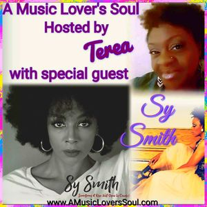 The Artist Behind The Art of Sy Smith on A Music Lover's Soul with Terea 3-19-18
