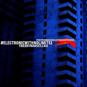Electronic With No Limits Promo #1 : Thierry Marseillais