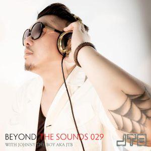 Beyond The Sounds with JTB 029 (28 Nov 2014)