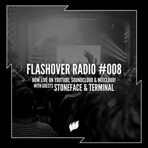 Flashover Radio #008 (Stoneface & Terminal Guestmix) - June 3, 2016