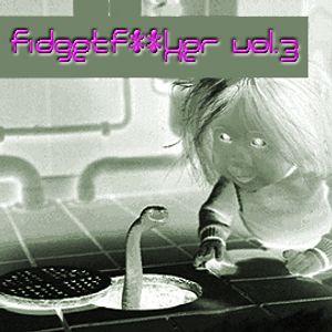Fidgetf**ker Vol.3
