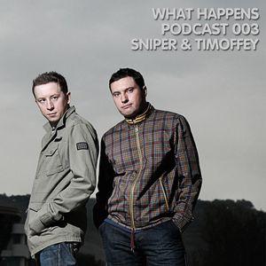 Sniper & Timoffey (KZ) - What Happens Podcast 003