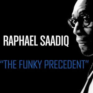 The Funky Precedent #003 (Raphael Saadiq Special)