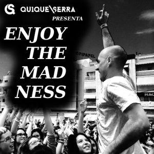 Enjoy the madness