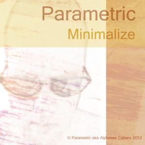 Minimalize remix - Alphonse Cabaro aka Parametric