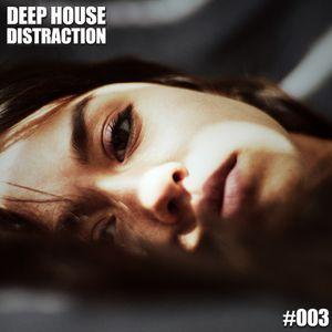 Deep House Distraction #003