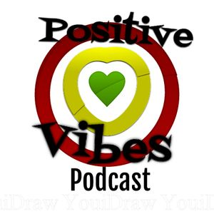 Positive Vibes Podcast: Episode Two