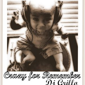 Crazy for Remember by Dj Grillo