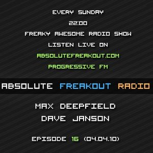 Max Deepfield & Dave Janson - Absolute Freakout: Episode 016 (04.04.2010)