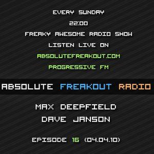 Max Deepfield & Dave Janson - Absolute Freakout: Episode 016 (04.04.2010)