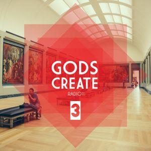 Gods Create Radio Ep 3