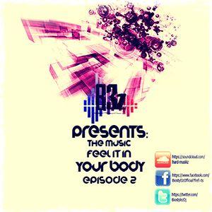 Biostylez-The Music Feel It In Your Body (Episode 2)