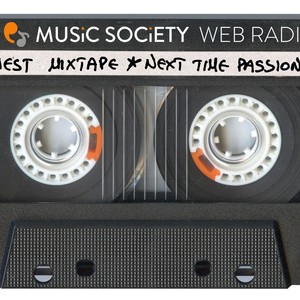 Music Society Guest Mixtapes: Next Time Passions