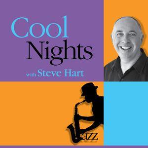 COOL NIGHTS WITH STEVE HART ON RADIO SATELLITE and RADIO SATELLITE2  SHOW 82