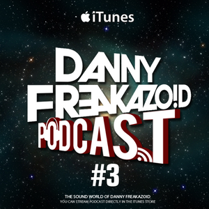 Danny Freakazoid's In The Mix Podcast #3