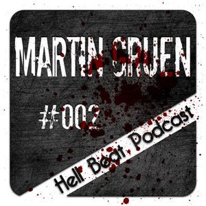 Martin Gruen - Hell Beat Podcast #002