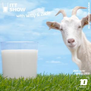 The ITT Show w/ Willy & Zade - 26th June 2017