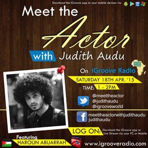 Meet The Actor With Judith Audu : Guest - HAROUN ABU .