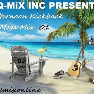 DJ Q-MiX - Afternoon Kickback Mega Mix